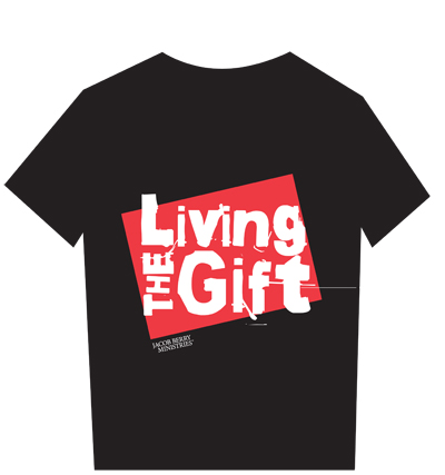 Living The Gift T-Shirt, Style 1